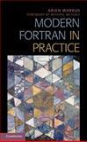 Modern Fortran in Practice, Markus, Arjen, 1107017904