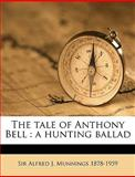 The Tale of Anthony Bell, Alfred J. Munnings, 114983790X