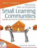Creating and Sustaining Small Learning Communities : Strategies and Tools for Transforming High Schools, Sammon, Grace and Sammon, Grace M., 1412937906