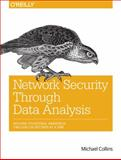Network Security Through Data Analysis : Building Situational Awareness, Collins, Michael S., 1449357903