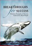 Breakthroughs for Success, Edward N. Gideon Jr., 146915790X