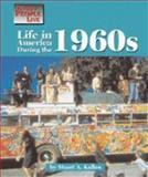 Life in America During the 1960s, Stuart A. Kallen, 156006790X
