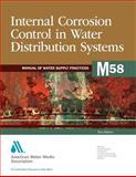 Internal Corrosion Impacts in Drinking Water Distribution Systems, Hill, Christopher P. and Cantor, Abigail F., 1583217908