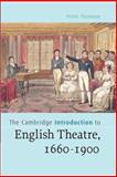 The Cambridge Introduction to English Theatre, 1660-1900, Thomson, Peter, 0521547903