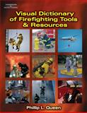 Visual Dictionary of Firefighting Tools and Resources, Queen, Philllip L., 1401897908