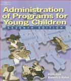 Administration of Programs for Young Children, Karkos, Kimberly A. and Click, Phyllis M., 1418037907