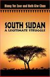 South Sudan : A Legitimate Struggle, Chan, Hoth, 1424117909