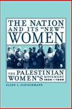 The Nation and Its New Women 9780520237902