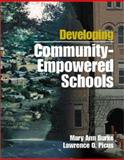 Developing Community-Empowered Schools, Burke, Mary Ann and Picus, Lawrence O., 0761977902