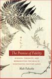 The Premise of Fidelity, Maki Fukuoka, 080477790X