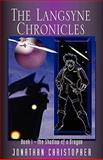 The Langsyne Chronicles Book I the Shadow of a Dragon, Jonathan Christopher, 0981517900