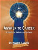 Answer to Cancer, Douglas Levine, 0981997902