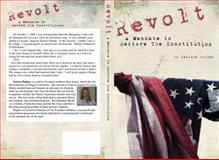 Revolt : A Mandate to Restore the Constitution, Hughes, Jessica, 098274790X