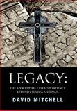 Legacy: the Apocryphal Correspondence between Seneca and Paul, David Mitchell, 1450087906