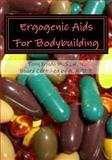 Ergogenic Aids for Bodybuilding, Tony, Tony Xhudo, 147828790X