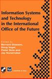 Information Systems and Technology in the International Office of the Future, Chapman and Hall Staff, 0412797909
