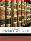 The Pacific Reporter, Publishing Comp West Publishing Company, 1149977906