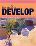 How Children Develop, Siegler, Robert S. and DeLoache, Judy S., 1429217901