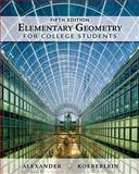 Elementary Geometry for College Students, Daniel C. Alexander, Geralyn M. Koeberlein, 1439047901