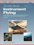 The Pilot's Manual - Instrument Flying, Aviation Theory Centre Ltd. Editorial Team Staff, 1560277904