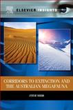 Corridors to Extinction and the Australian Megafauna, Webb, Steve, 0124077900