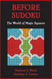 Before Sudoku, Seymour S. Block and Santiago A. Tavares, 0195367901