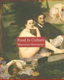 Food Is Culture, Montanari, Massimo, 0231137907