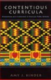 Contentious Curricula - Afrocentrism and Creationism in American Public Schools, Binder, Amy J., 069111790X