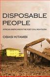 Disposable People : African Americans in the Post Civil Rights Era, Kitambi, Obasi A., 0977637905