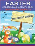 Easter Coloring and Activity Book for Bright Bunnies, Kaye Dennan, 1495307905