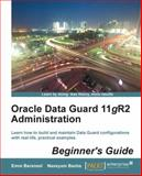 Oracle Data Guard 11gr2 Administration, Emre Baransel and Nassyam Basha, 1849687900
