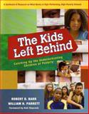 The Kids Left Behind : Catching up the Underachieving Children of Poverty, Barr, Robert D. and Parrett, William H., 1932127909