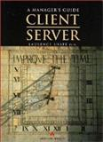 A Manager's Guide : Client-Server, Shafe, Laurence, 0201427907
