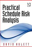 Practical Schedule Risk Analysis, Hulett, David, 0566087901