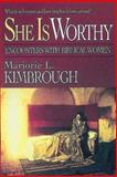 She Is Worthy, Marjorie L. Kimbrough, 0687007909
