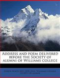Address and Poem Delivered Before the Society of Alumni of Williams College, alumni Williams colleg, 1149267909