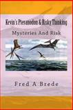 Kevin's Pteranodon and Risky Thinking, Fred Brede, 1492947903