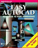 Easy AutoCAD Release 13 for Windows : With Reference to DOS, Hood, John D., 0070297908