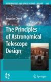 The Principles of Astronomical Telescope Design, Cheng, Jingquan, 0387887903