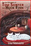 The New Adventures of Tom Sawyer and Huck Finn, Lisa Mannetti, 0989667901