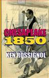 Chesapeake 1850, Ken Rossignol, 1479237906