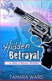 Hidden Betrayal (a Jade o'Reilly Mystery), Tamara Ward, 1484017900