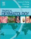 Tropical Dermatology, Tyring, Steven K. and Lupi, Omar, 0443067902