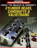 How to Build and Modify Cylinder Heads, Camshafts and Valvetrains, Watson, Ben, 0879387904
