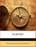 Slavery, William Ellery Channing, 1143207904
