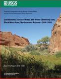Groundwater, Surface-Water, and Water-Chemistry Data, Black Mesa Area, Northeastern Arizona?2008?2009, U. S. Department U.S. Department of the Interior, 1496057902