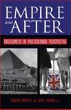 Empire and After : Englishness in Postcolonial Perspective, , 1845457900