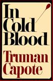 In Cold Blood, Truman Capote, 0375507906