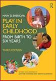 Play in Early Childhood, Mary D. Sheridan and Justine Howard, 041557790X