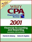 Wiley CPA Exam Review 2001 : Financial Accounting and Reporting, Delaney, Patrick R. and Hopkins, Debra R., 0471397903